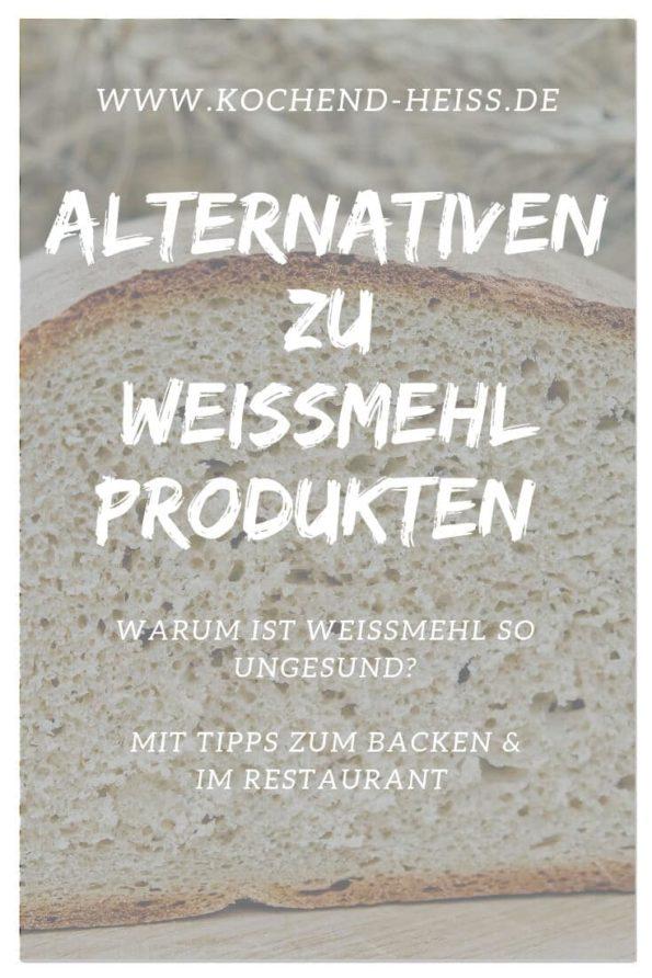 Gesunde Ernährung - Gute Alternativen zu Weißmehlprodukten_Pinterest