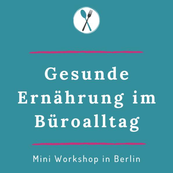 Gesunde Ernährung im Büro_Vortrag Berlin