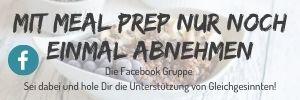 Facebook Gruppe: Mit Meal Prep nur noch einmal abnehmen